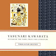 Thousand Cranes Audiobook by Yasunari Kawabata Narrated by Brian Nishii