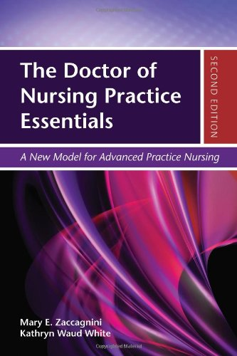 The Doctor of Nursing Practice Essentials: A New Model for Advanced Practice Nursing by Jones & Bartlett Learning