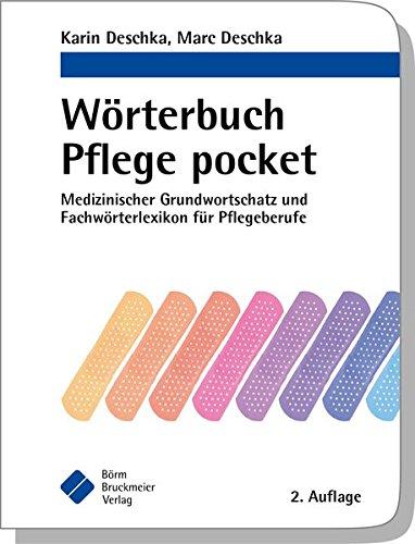 Wörterbuch Pflege pocket : Medizinischer Grundwortschatz und ...