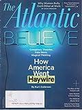 The Atlantic September 2017 Believe Lie - How America Went Haywire