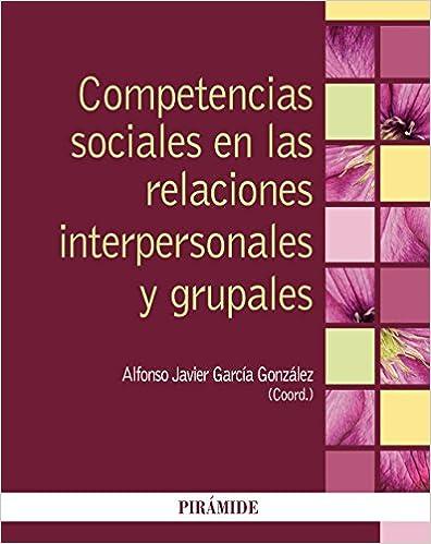 Descargas de audiolibros en francés gratis. Competencias sociales en las relaciones interpersonales y grupales (Psicología) CHM 8436835948