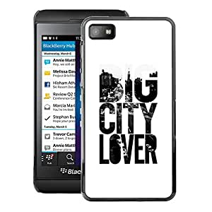A-type Arte & diseño plástico duro Fundas Cover Cubre Hard Case Cover para Blackberry Z10 (Big City Lover Text Slogan White Black)