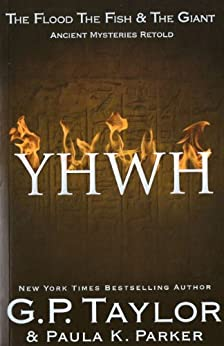 YHWH: Ancient Stories Retold: The Flood, The Fish & The Giant by [Taylor, GP, Parker, Paula]