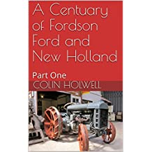 A Centuary of Fordson Ford and New Holland: Part One