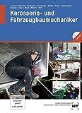 Karosserie- und Fahrzeugbaumechaniker: Fachbuch für die Ausbildung vom 1.- 4. Lehrjahr