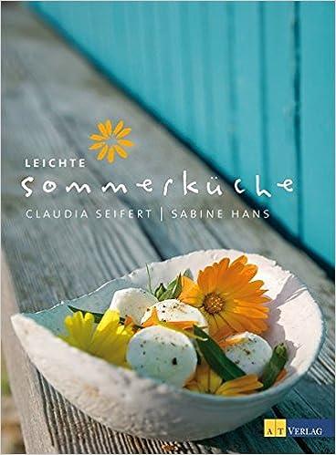 Leichte Sommerküche: Amazon.de: Claudia Seifert, Sabine Hans: Bücher