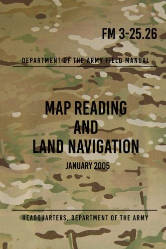 FM 3-25.26 Map Reading and Land Navigation: January 2005