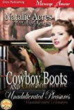 Cowboy Boots and Unadulterated Pleasures [Cowboy Boots 4] (Siren Publishing Menage Amour)