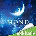 Mondprinzessin Hörbuch von Ava Reed Gesprochen von: Shandra Schadt