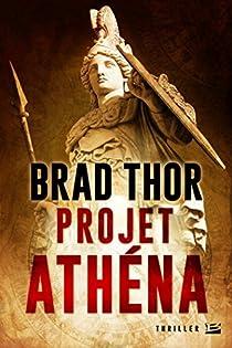 Projet Athéna - Brad Thor