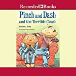 Pinch and Dash and the Terrible Couch | Michael J. Daley