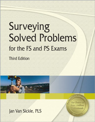 Surveying Solved Problems for the FS and PS Exams, 3rd Ed