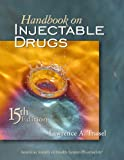 Handbook on Injectable Drugs, Lawrence A. Trissel, 1585282219
