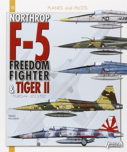 NORTHROP F-5 FROM FREEDOM FIGHTER TO TIGER II by Paloque, Gerard (2013) Paperback