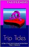 Trip Tides: A True Tale of Lesbian Initiation Vol. 1 - Maggie
