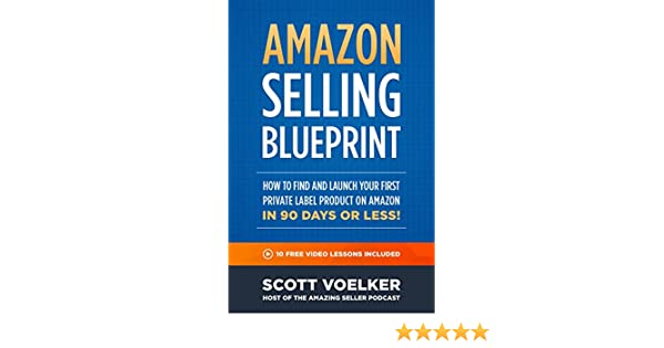 Amazon selling blueprint how to find and launch your first private amazon selling blueprint how to find and launch your first private label product on amazon in 90 days or less english edition ebook scott voelker malvernweather Image collections