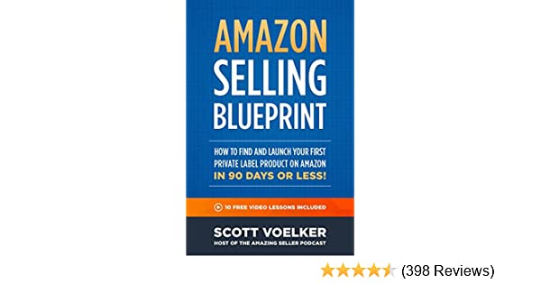Amazon amazon selling blueprint how to find and launch your amazon amazon selling blueprint how to find and launch your first private label product on amazon in 90 days or less ebook scott voelker kindle malvernweather Gallery