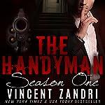 The Handyman : Season I   Vincent Zandri