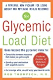 The Glycemic-Load Diet: A powerful new program for losing weight and reversing insulin