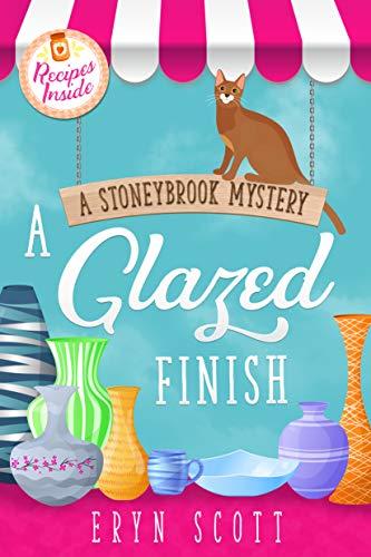 A Glazed Finish (A Stoneybrook Mystery Book 6) by [Scott, Eryn ]