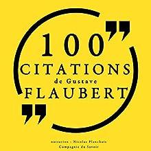 100 citations de Gustave Flaubert   Livre audio Auteur(s) : Gustave Flaubert Narrateur(s) : Nicolas Planchais