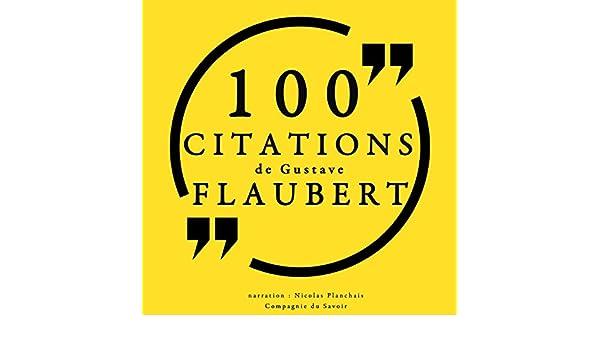 Amazon Com 100 Citations De Gustave Flaubert Audible Audio