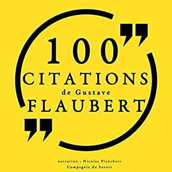 100 Citations De Gustave Flaubert Audio Download Amazon