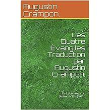 Les Quatre Évangiles Traduction par Augustin Crampon.: By Label AA-prod (Artmusiclitte) 2015  (French Edition)