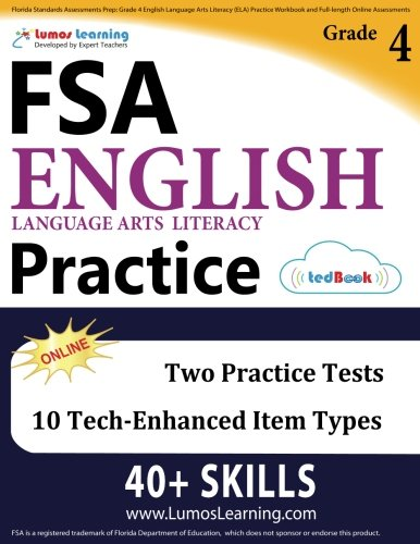 Florida Standards Assessments Prep: Grade 4 English Language Arts Literacy (ELA) Practice Workbook and Full-length Online Assessments: FSA Study Guide