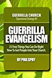 img - for Guerrilla Evangelism: 23 Free Things You Can Do Right Now To Get People Into Your Church (Guerrilla Church Operational Strategies) (Volume 3) by Phil Spry (2013-04-26) book / textbook / text book