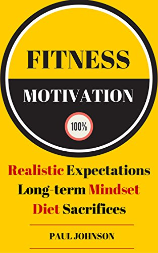 Fitness Motivation: Realistic Expectations, Long-term
