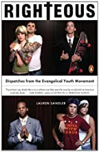 Righteous: Dispatches from the Evangelical Youth Movement