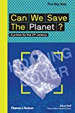 Can We Save the Planet?: A Primer for the 21st Century (The Big Idea Series)