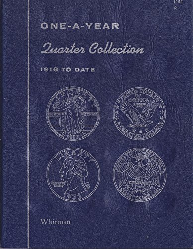 1916-DATE 1972 QUARTER COLLECTION No 9104 WHITMAN ONE-A-YEAR COIN; ALBUM, BINDER, BOARD, BOOK, CARD, COLLECTION, FOLDER, HOLDER, PAGE, PORTFOLIO, PUBLICATION, SET, VOLUME