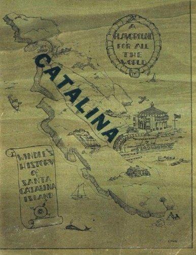 Wendle's History Of Santa Catalina Island 1st ed 1931