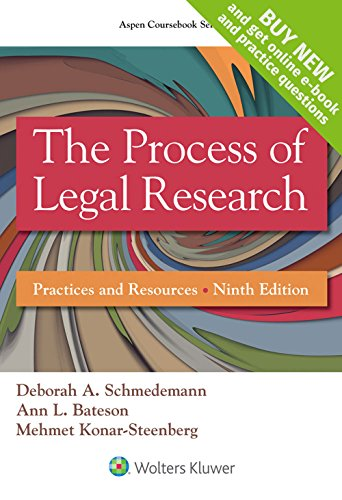 The Process of Legal Research: Practices and Resources [Connected Casebook] (Aspen Coursebook)