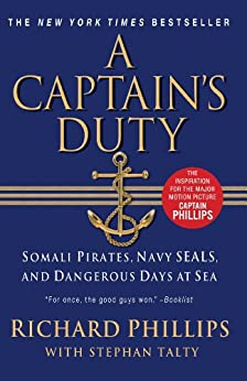Captain's Duty: Somali Pirates, Navy SEALs, and Dangerous Days at