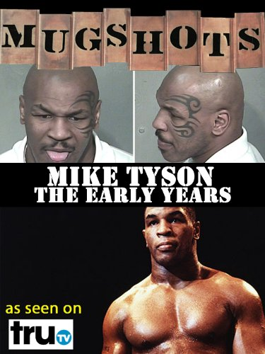 Mugshots  Mike Tyson   The Early Years