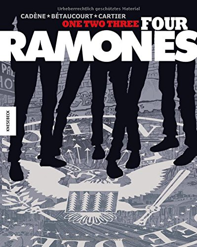 One, Two, Three, Four, Ramones!: Die Kultband als Graphic Novel!
