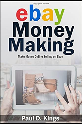 Ebay Money Making: Make Money Online Selling on Ebay