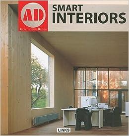 Architectural Design: Smart Interiors (Architectural Design (Links)) By  Carles Broto (2010 02 01): Carles Broto: Amazon.com: Books