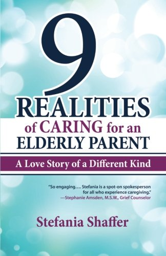 Read Online 9 Realities of Caring for an Elderly Parent pdf