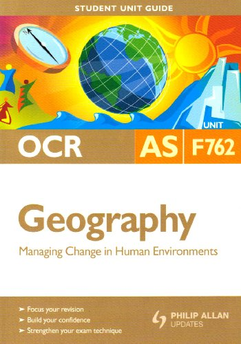 Managing Change in Human Enviroments: Ocr As Geography Student Guide: Unit F762 (Student Unit Guides)