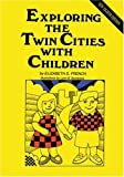 Exploring the Twin Cities with Children (Exploring the Twin Cities W/Children)