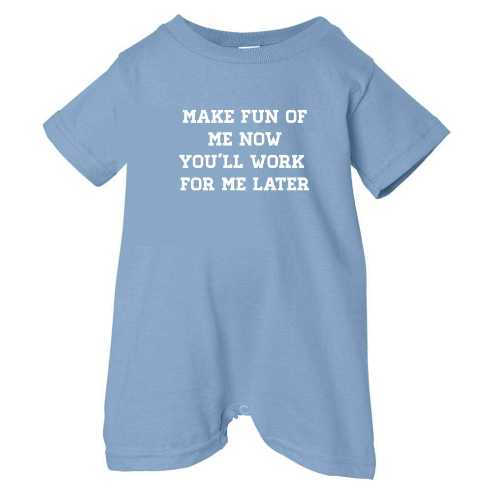 Mashed Clothing Unisex Baby Make Fun Now Work For Me Later T-Shirt Romper