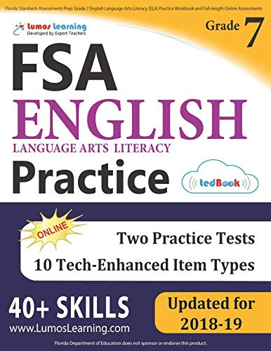 Florida Standards Assessments Prep: Grade 7 English Language Arts Literacy (ELA) Practice Workbook and Full-length Online Assessments: FSA Study Guide (Fsa Ela Reading Practice Test Questions Grade 7)