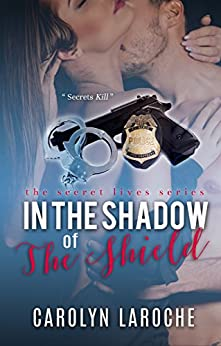 In the Shadow of the Shield (Secret Lives Series Book 2) by [LaRoche, Carolyn]