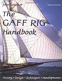 : The Gaff Rig Handbook: History, Design, Techniques, Developments