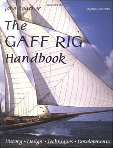 The Gaff Rig Handbook: History, Design, Techniques