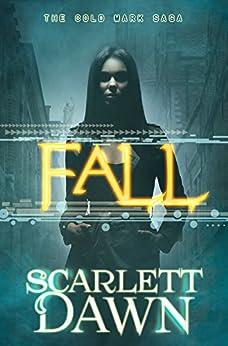 Fall (Cold Mark Book 1) by [Dawn, Scarlett]